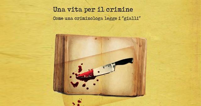 Una vita per il crimine: un nuovo libro di Isabella Merzagora