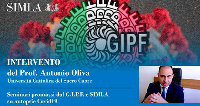 """Seminari G.I.P.F. – SIMLA su autopsie Covid19: """"Virtopsy ed approcci mini-invasivi"""", intervento del Prof. A. Oliva"""