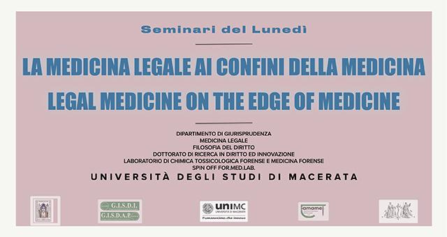 La medicina legale ai confini della medicina. I Seminari dell'Università di Macerata.